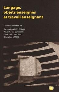 Sandra Canelas-Trevisi et Marie-Cécile Guernier - Langage, objets enseignés et travail enseignant.