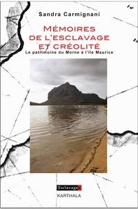 Sandra Carmignani - Mémoires de l'esclavage et créolité - Le patrimoine du Morne à l'île Maurice.