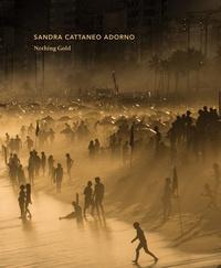 Sandra Cattaneo Adorno - Nothing gold.