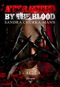 Sandra Churka-Mann - Attracted by the blood - 3 - Altéa.
