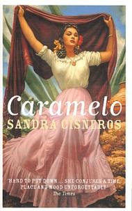Sandra Cisneros - Caramelo - Or puro cuento.