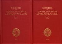 Sandra Coram-Mekkey et Christophe Chazalon - Registres du Conseil de Genève à l'époque de Calvin - Tome 6, 1541, 2 volumes.