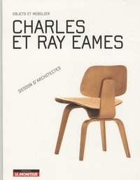 Sandra Dachs et Patricia de Muga - Charles et Ray Eames - Objets et mobilier.