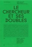 Sandra Delacourt et Katia Schneller - Le chercheur et ses doubles.