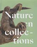 Sandra Delaunay et Pierre-Antoine Gérard - Nature en collections - Témoignages du vivant.