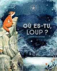 Où es-tu, Loup ? - Sandra Dieckmann |