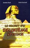 Sandra Dual et Erick Surcouf - Le secret du deuxième Sphinx.