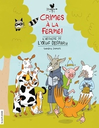 Sandra Dumais - Crimes à la ferme  : L'affaire de l'oeuf disparu.