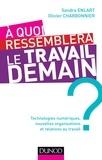 Sandra Enlart et Olivier Charbonnier - A quoi ressemblera le travail demain ?.