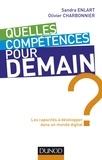Sandra Enlart et Olivier Charbonnier - Quelles compétences pour demain ? - Les capacités à développer dans un monde digital.