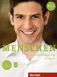 Sandra Evans et Angela Pude - Menschen A1.2 - Deutsch als Fremsprache : Kursbuch.