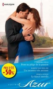 Sandra Field et Karen Van der Zee - Prise au piège de la passion - Un inconnu très attirant - Le fiancé interdit - (promotion).