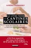 Sandra Franrenet - Le livre noir des cantines scolaires - Sucre, bio, gaspillage, inégalités. La vérité sur les repas de nos enfants.