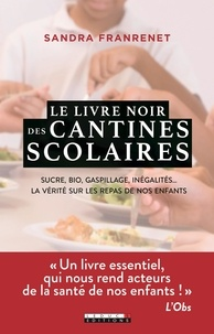 Openwetlab.it Le livre noir des cantines scolaires - Sucre, bio, gaspillage, inégalités. La vérité sur les repas de nos enfants Image