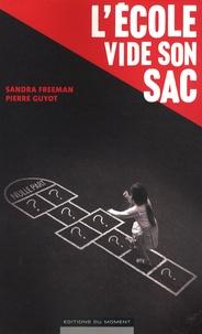 Sandra Freeman et Pierre Guyot - L'école vide son sac.