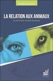 Sandra Friedrich - La relation aux animaux - La clé d'une société heureuse.