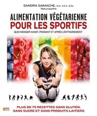 Sandra Gamache - Alimentation végétarienne pour les sportifs.