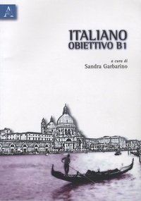 Sandra Garbarino - Italiano Obiettivo B1. 1 Cédérom