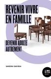 Sandra Gaviria - Revenir vivre en famille - Devenir adulte autrement.