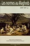 Sandra Gérard-Loiseau et Florence Renucci - Les normes au Maghreb (XIXe-XXe s.).