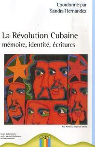 Sandra Hernàndez - La Révolution Cubaine - Mémoire, identité, écritures.