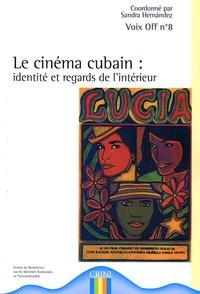 Sandra Hernandez - Le cinéma cubain - Identité et regards de l'intérieur.