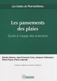 Sandra Hienne et Jean-François Cuny - Les pansements des plaies - Guide à l'usage des praticiens.