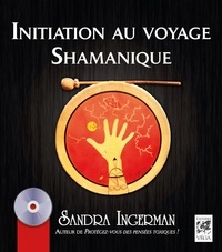 Sandra Ingerman - Initiation au voyage Shamanique.