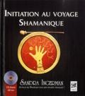 Sandra Ingerman - Initiation au voyage Shamanique. 1 CD audio
