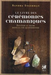 Le livre des cérémonies chamaniques - Inviter le sacré dans la vie quotidienne.pdf