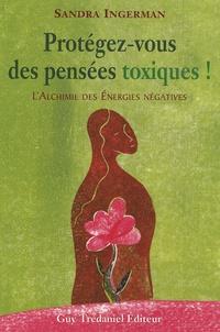 Accentsonline.fr Protégez-vous des pensées toxiques! - L'alchimie des énergies négatives Image
