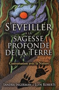 Sandra Ingerman et Llyn Roberts - S'éveiller à la sagesse profonde de la Terre - Conversation avec la nature.