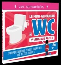 Sandra Krief - Anglais facile - Le mini-Almaniak des WC.