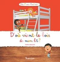 Sandra Laboucarie - D'où vient le bois de mon lit ?.