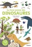 Sandra Laboucarie et Déborah Pin - Le livre animé des dinosaures.