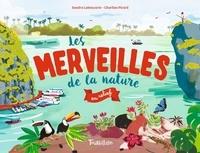 Sandra Laboucarie et Charline Picard - Les merveilles de la nature en relief.