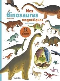 Sandra Laboucarie et Benoît Perroud - Mes dinosaures magnétiques.