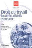 Sandra Laporte - Droit du travail - Les arrêts décisifs 2010-2011.