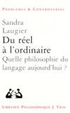 Sandra Laugier - DU REEL A L'ORDINAIRE. - Quelle philosophie du langage aujourd'hui ?.