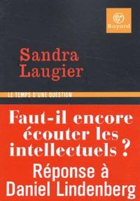 Sandra Laugier - Faut-il encore écouter les intellectuels ?.