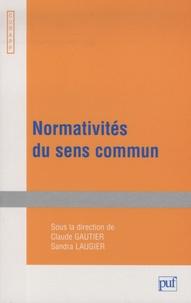 Sandra Laugier et Claude Gautier - Normativités du sens commun.