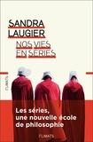 Sandra Laugier - Nos vies en séries - Philosophie et morale d'une culture populaire.
