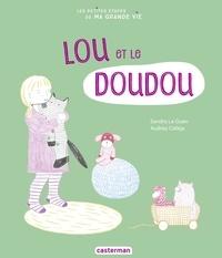 Sandra Le Guen et Audrey Calleja - Lou et le doudou.