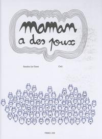 Sandra Le Guen et  Csil - Maman a des poux.