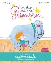 Sandra Le Guen et Stéphane Nicolet - Mon chien est une princesse.