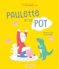 Sandra Le Guen et Audrey Calleja - Paulette et le pot.