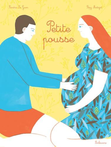 Sandra Le Guen et Popy Matigot - Petite pousse.