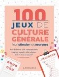 Sandra Lebrun et Loïc Audrain - 100 Jeux de culture générale - Pour stimuler vos neurones.