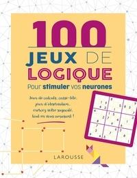 Sandra Lebrun et Loïc Audrain - 100 Jeux de logique pour stimuler vos neurones.