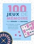 Sandra Lebrun et Loïc Audrain - 100 Jeux de mémoire - Pour stimuler vos neurones.